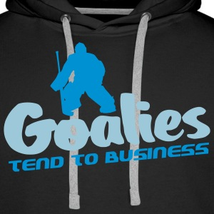 Goalies Tend To Business Hoodies & Sweatshirts - Men's Premium Hoodie