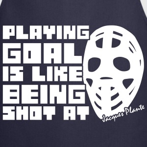 Playing Goal is Like Being Shot At schürzen - Kochschürze