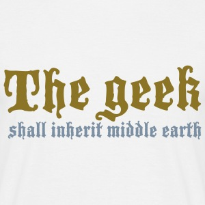 the_geek_shall_inherit_middle_earth T-Shirts - Men's T-Shirt