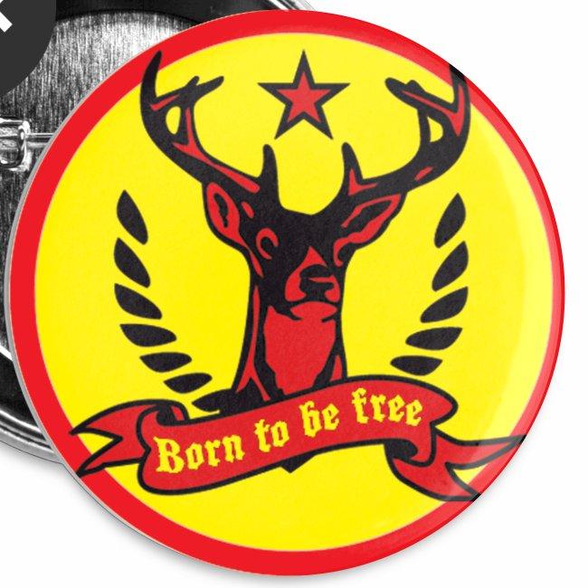 Hirsch Born to be Free / Brunftzeit Witziger Button Anstecker