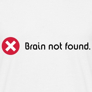 Brain Not Found, T-Shirt - Männer T-Shirt
