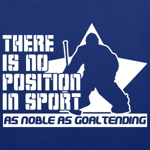 There is No Position in Sport As Noble As Goaltending Bags stofftasche - Stoffbeutel