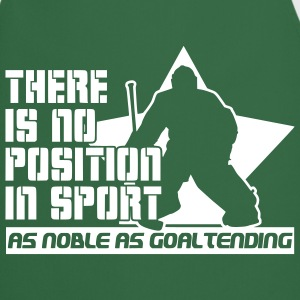 There is No Position in Sport As Noble As Goaltending  schürzen - Kochschürze