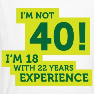 Im Not 40 Im 18 With 22 Years Of Experience (DD)++ T-shirts - Mannen Bio-T-shirt