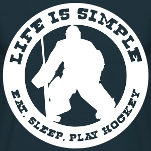 Life is Simple, Eat Sleep Play Hockey (goalie) T-Shirts - Men's T-Shirt