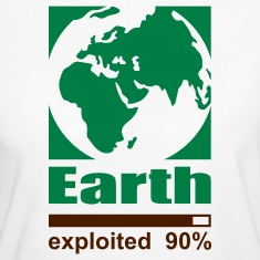 """Earth exploited"" Women's T-Shirt"