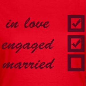 in love, engaged, married T-Shirts - Women's T-Shirt