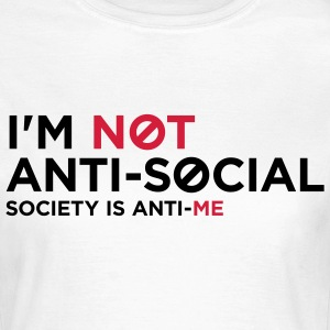 Im Not Anti Social 1 (2c)++ T-shirts - Vrouwen T-shirt