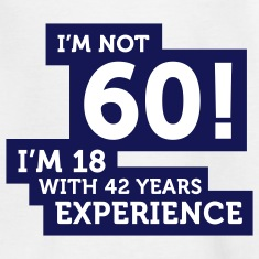 Im Not 60 Im 18 With 42 Years Of Experience (2c)++ Kids' Shirts