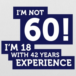 Im Not 60 Im 18 With 42 Years Of Experience (2c)++ Mochilas - Bolsa de tela