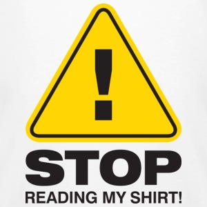 Stop Reading My Shirt 2 (dd)++ T-shirts - Ekologisk T-shirt herr