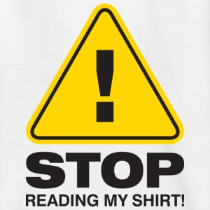 Stop Reading My Shirt 2 (dd)++ Camisetas niños - Camiseta adolescente