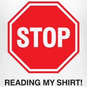 Stop Reading My Shirt 1 (dd)++ T-shirts - T-shirt dam