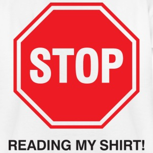 Stop Reading My Shirt 1 (dd)++ T-shirts Enfants - T-shirt Ado