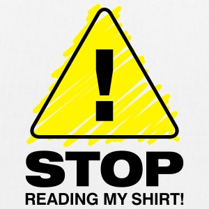 Stop Reading My Shirt 3 (2c)++ Tasker - Øko-stoftaske