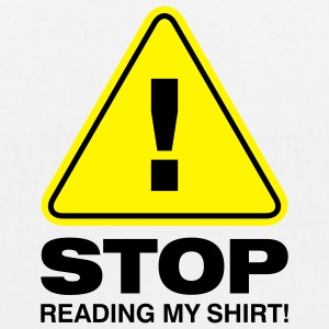 Stop Reading My Shirt 2 (2c)++ Tasker - Øko-stoftaske