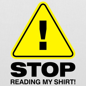 Stop Reading My Shirt 2 (2c)++ Tassen - Tas van stof