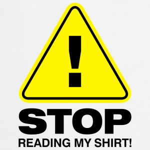 Stop Reading My Shirt 2 (2c)++  Aprons - Cooking Apron