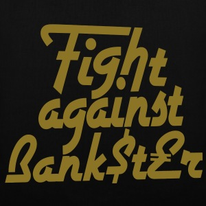 Fight against Bankster Taschen - Stoffbeutel