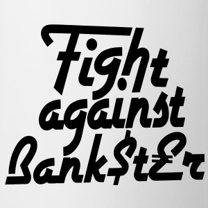 Fight against Bankster Tassen - Tasse
