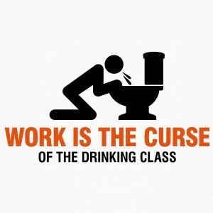 Work Is The Curse 2 (2c)++ T-Shirts - Men's Organic T-shirt
