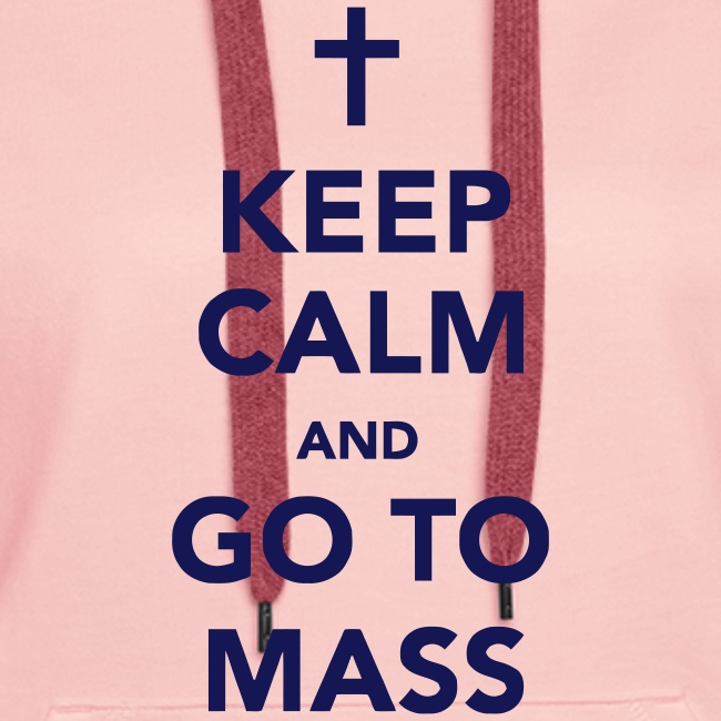KEEP CALM...MASS