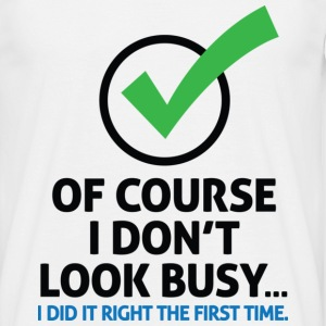 I Dont Look Busy 2 (dd)++ T-shirts - T-shirt herr