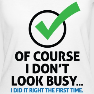 I Dont Look Busy 2 (dd)++ T-shirts - Organic damer