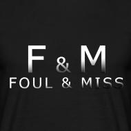 Design ~ Foul & Miss