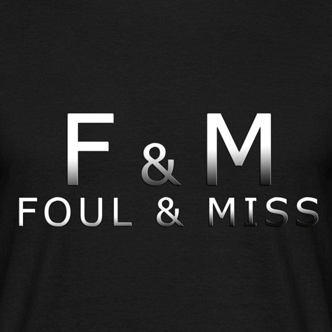 Foul & Miss