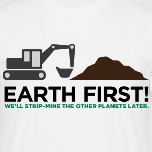 Earth First 2 (dd)++ T-shirts - Mannen T-shirt