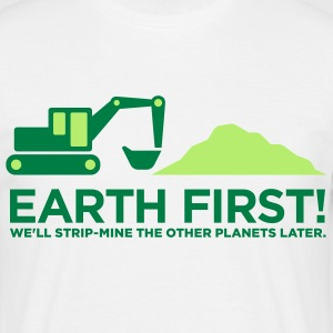 Earth First 2 (2c)++ T-shirts - Mannen T-shirt