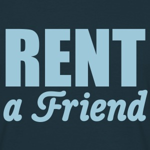 Rent a Friend | for rent T-Shirts - Herre-T-shirt