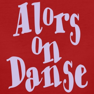 Alors on Danse  T-Shirts - Frauen Bio-T-Shirt