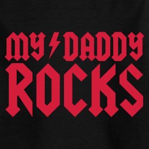 My Daddy rocks Kinder T-Shirts - Teenager T-Shirt