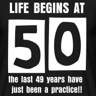 Design ~ Life begins at 50 birthday t-shirt
