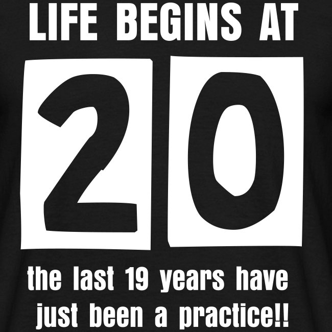Life begins at 20 birthday t-shirt