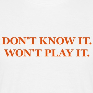 DJ - Don't know it, won't play it. T-Shirts - Men's T-Shirt