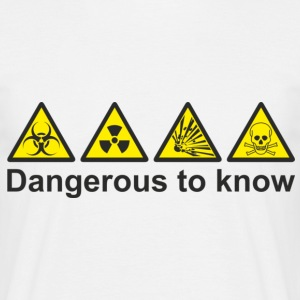 Dangerous to Know - Men's T-Shirt