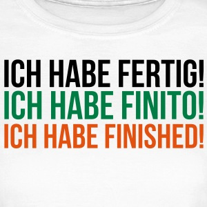 Fertig - Finito - Finished T-Shirts - Frauen T-Shirt