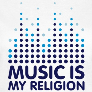 Music Is My Religion Women's T-shirts - Dame-T-shirt