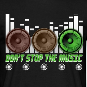 DON'T STOP THE MUSIC - T-shirt Homme