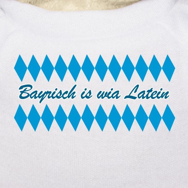 Bayrisch is wia Latein, nua de Gebildeten sprechans!