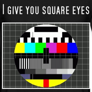 I give you square eyes - Männer T-Shirt
