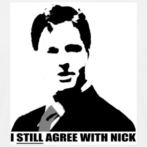 I STILL AGREE WITH NICK T-Shirts - Men's T-Shirt