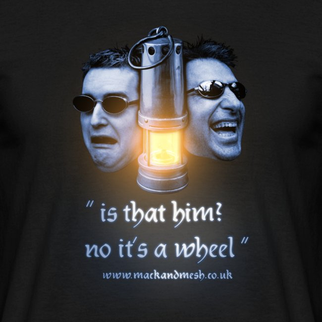 """Is that him? No it's a wheel""  T-Shirt"