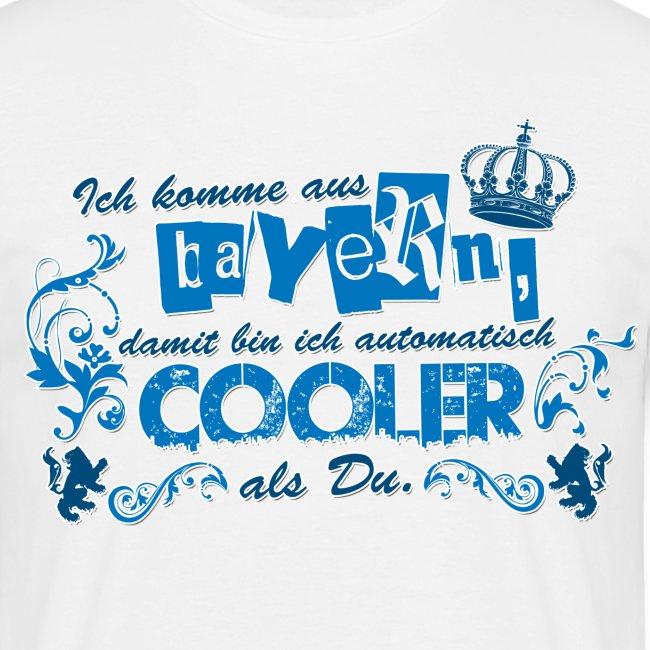 Ich komme aus Bayern, damit bin ich automatisch cooler als Du.