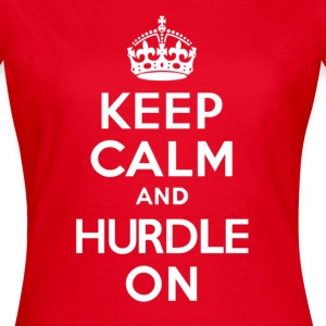 Keep Calm and Hurdle On - Women's T-Shirt