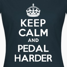 Keep Calm and Pedal Harder