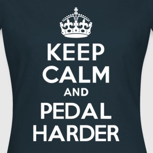 Keep Calm and Pedal Harder - Women's T-Shirt